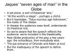 jaques seven ages of man in the globe