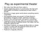 play as experimental theater