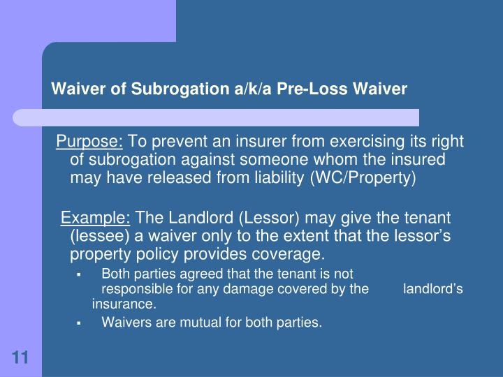 Waiver of Subrogation a/k/a Pre-Loss Waiver