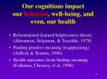 our cognitions impact our behavior well being and even our health