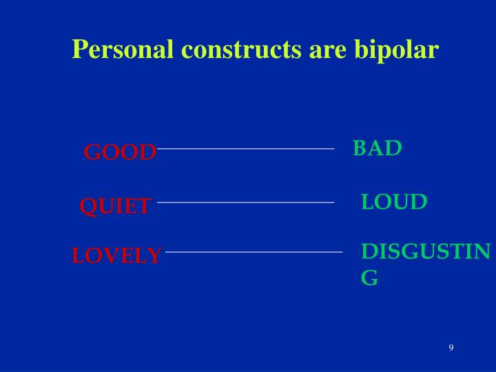 Personal constructs are bipolar