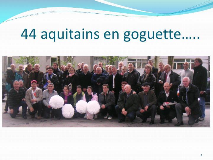 44 aquitains en goguette…..