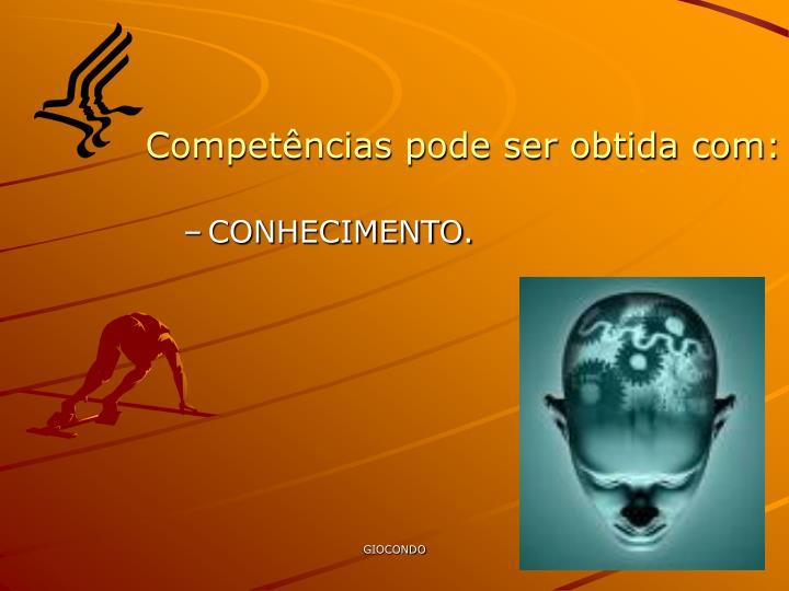 Competências pode ser obtida com: