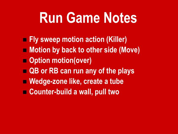 Run Game Notes