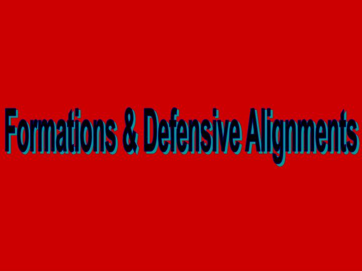 Formations & Defensive Alignments
