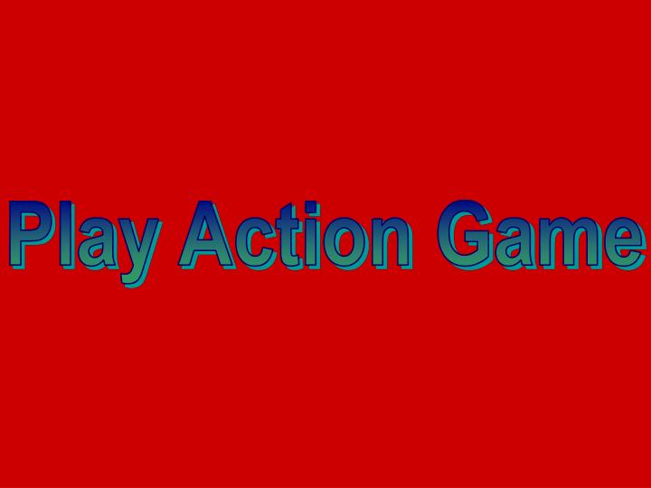 Play Action Game