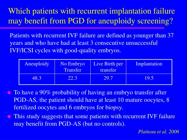 Which patients with recurrent implantation failure may benefit from PGD for aneuploidy screening?