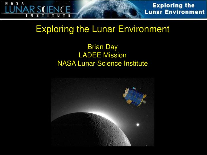 Exploring the Lunar Environment