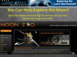 you can help explore the moon