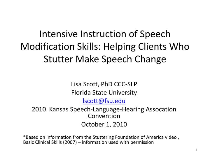Intensive instruction of speech modification skills helping clients who stutter make speech change