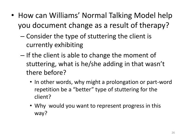 How can Williams' Normal Talking Model help you document change as a result of therapy?
