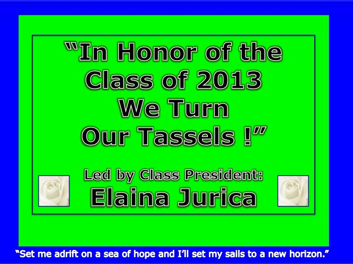 """In Honor of the Class of 2013"