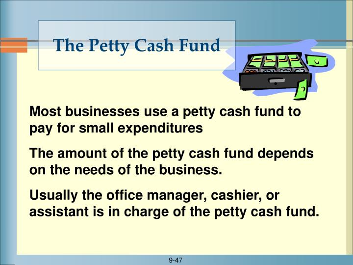 The Petty Cash Fund