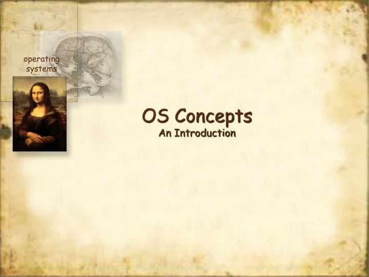 Os concepts an introduction