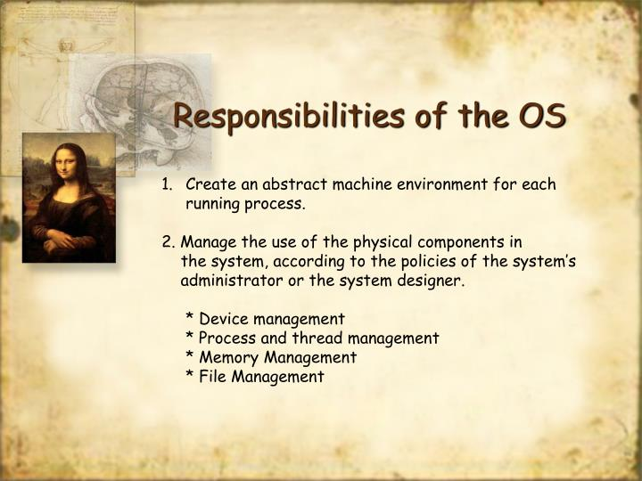 Responsibilities of the OS