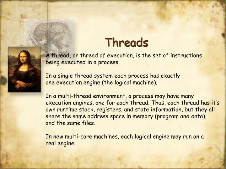 A thread, or thread of execution, is the set of instructions