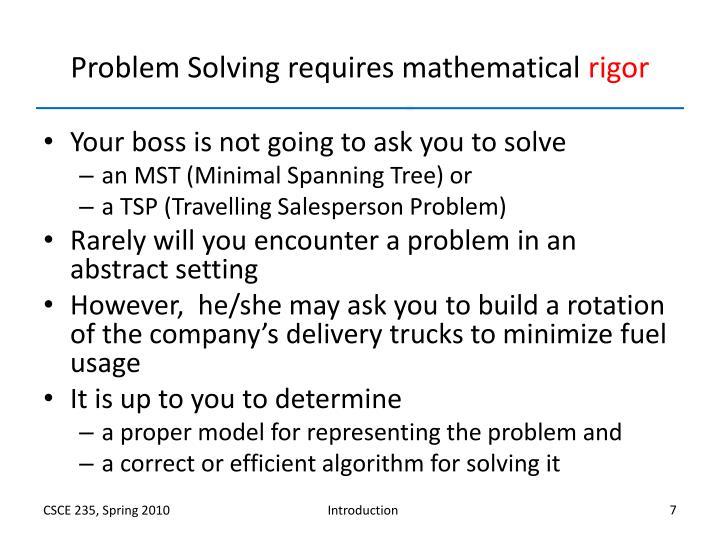 Problem Solving requires mathematical