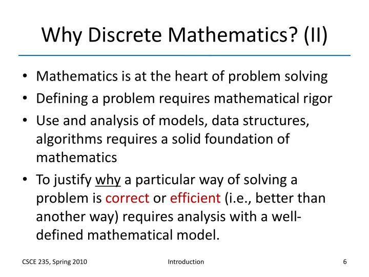 Why Discrete Mathematics? (II)