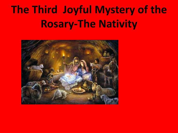 The Third  Joyful Mystery of the Rosary-The Nativity