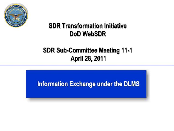 Sdr transformation initiative dod websdr sdr sub committee meeting 11 1 april 28 2011