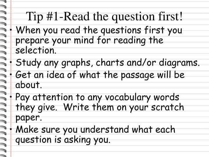 Tip #1-Read the question first!