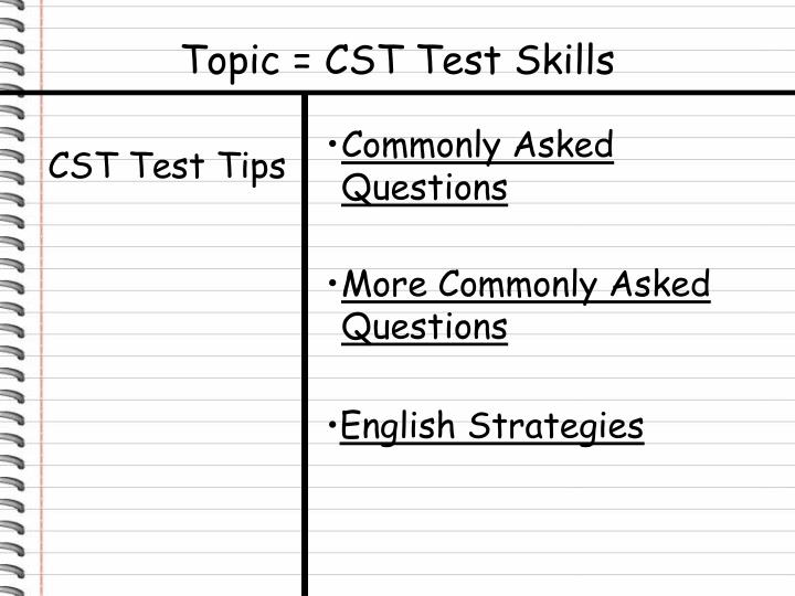 Topic = CST Test Skills