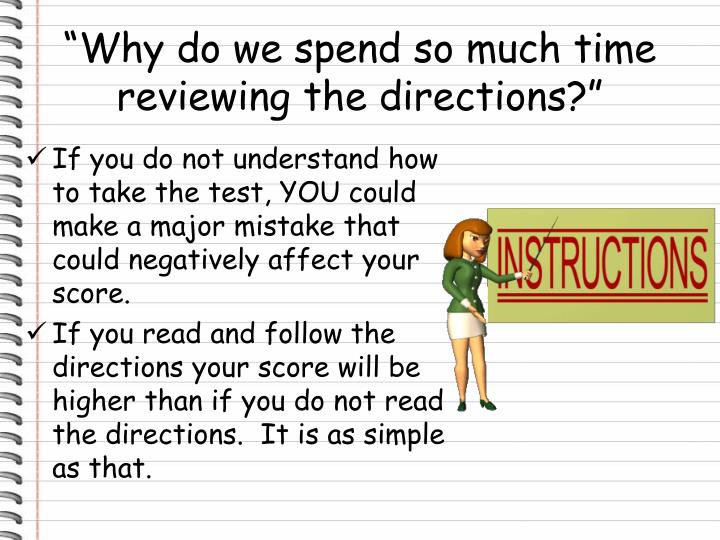 """Why do we spend so much time reviewing the directions?"""