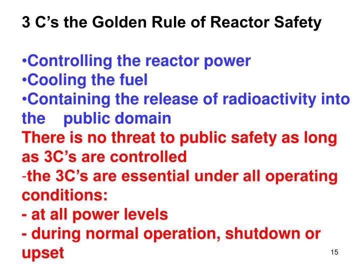 3 C's the Golden Rule of Reactor Safety