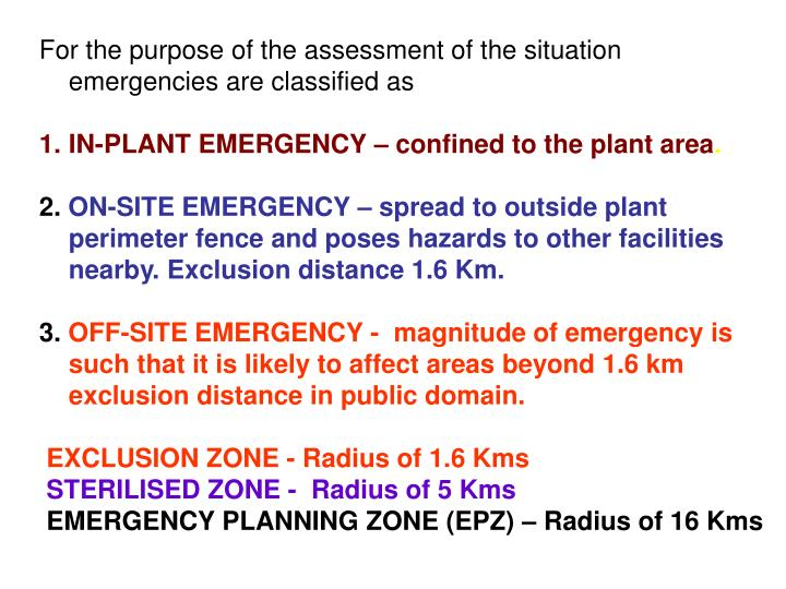 For the purpose of the assessment of the situation emergencies are classified as