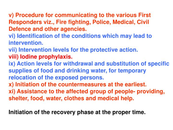 v) Procedure for communicating to the various First Responders viz., Fire fighting, Police, Medical, Civil Defence and other agencies.