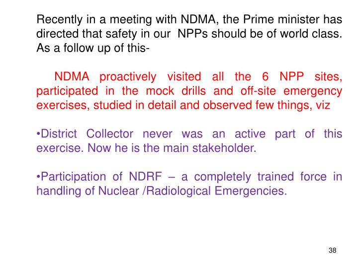 Recently in a meeting with NDMA, the Prime minister has directed that safety in our  NPPs should be of world class. As a follow up of this-