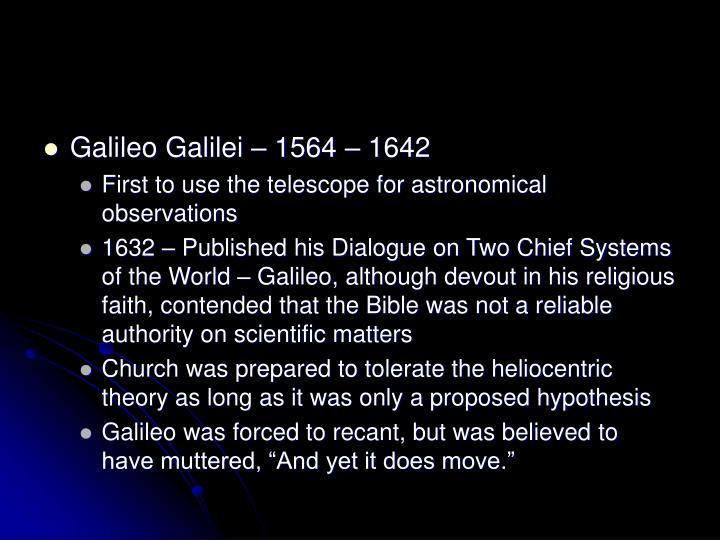 Galileo Galilei – 1564 – 1642