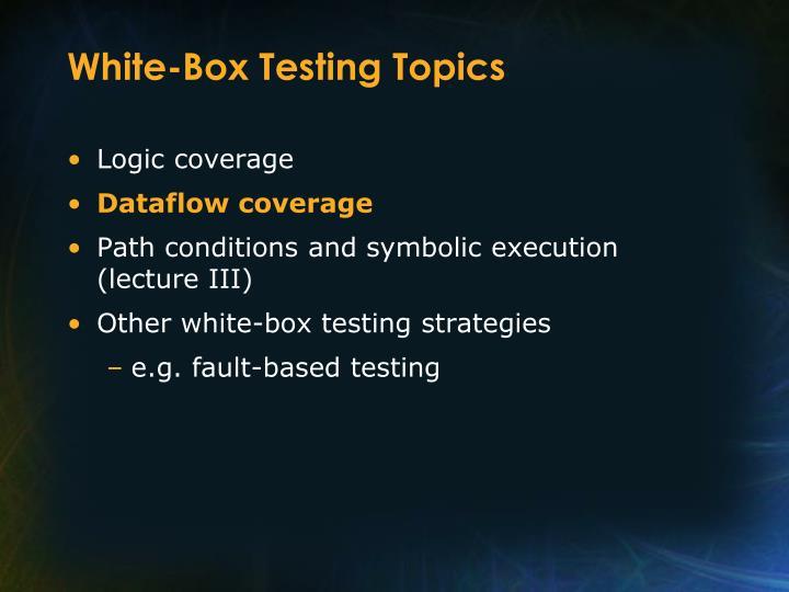 White-Box Testing Topics