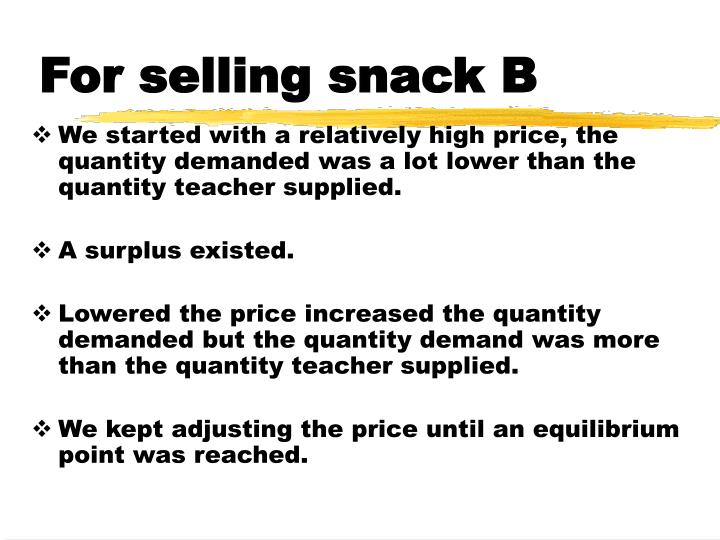 For selling snack B
