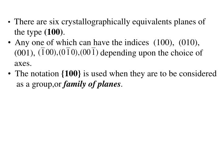 There are six crystallographically equivalents planes of