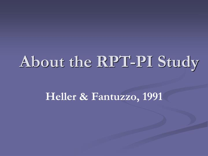 About the RPT-PI Study