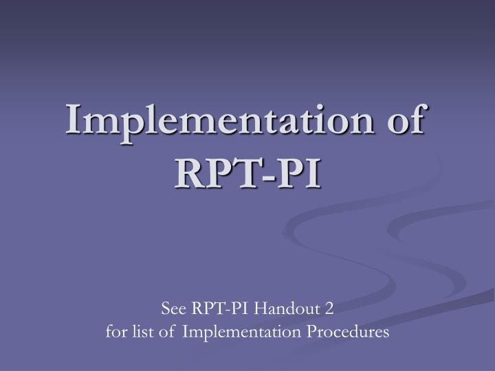 Implementation of RPT-PI