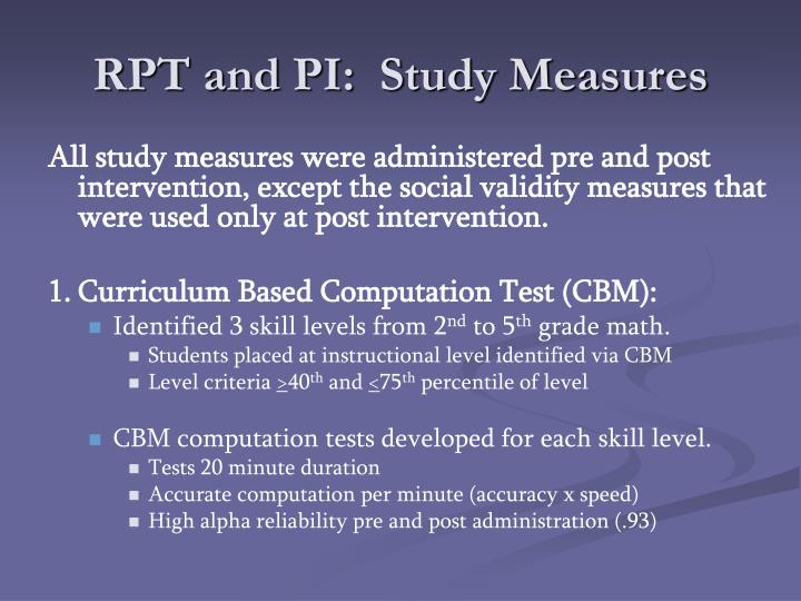RPT and PI:  Study Measures