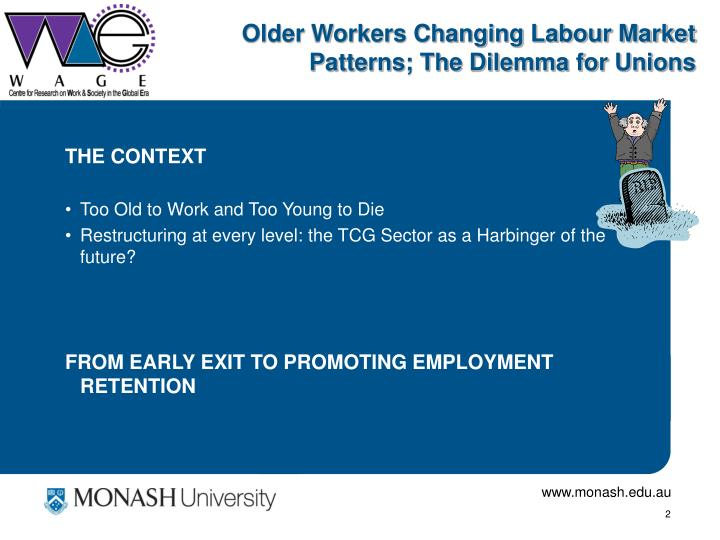 Older workers changing labour market patterns the dilemma for unions1