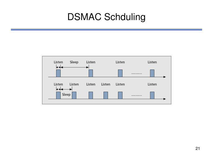 DSMAC Schduling