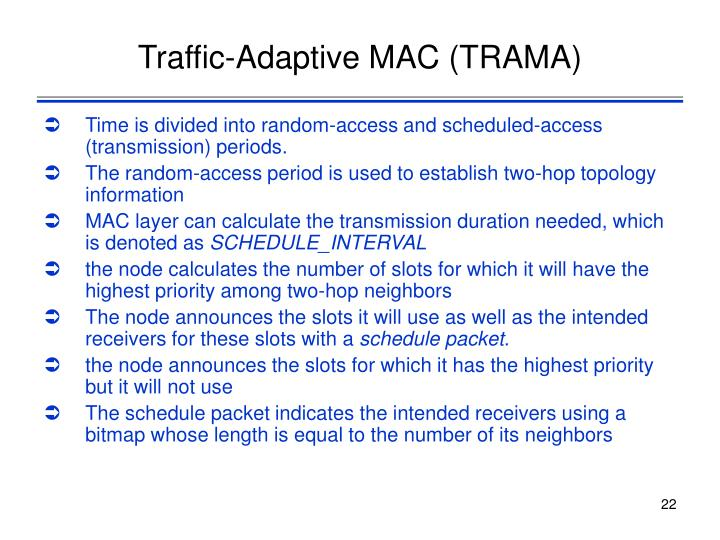 Traffic-Adaptive MAC (TRAMA)