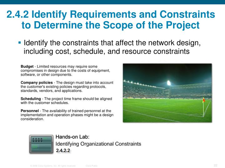 2.4.2 Identify Requirements and Constraints to Determine the Scope of the Project