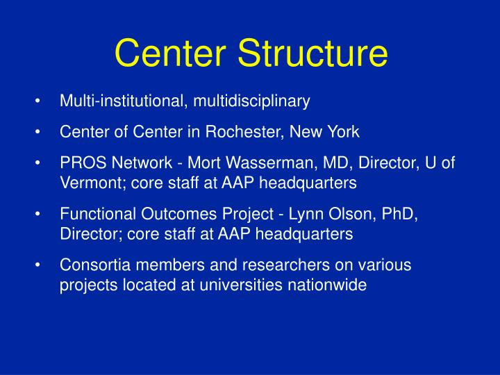 Center Structure