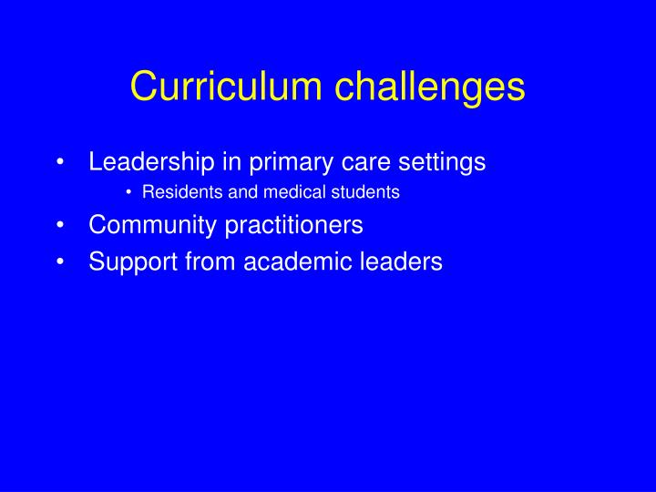 Curriculum challenges