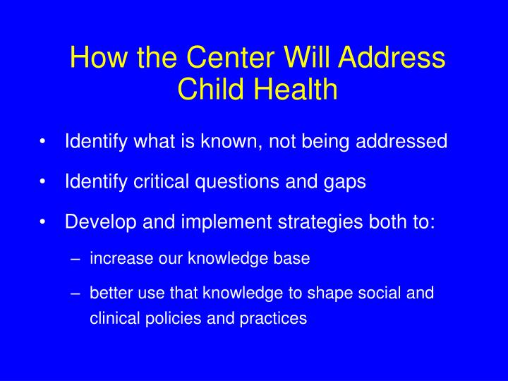 How the center will address child health