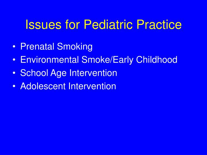 Issues for Pediatric Practice