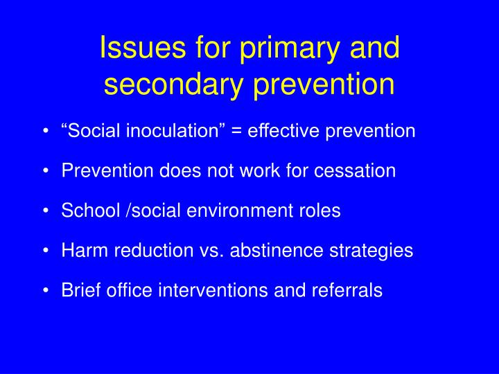 Issues for primary and secondary prevention