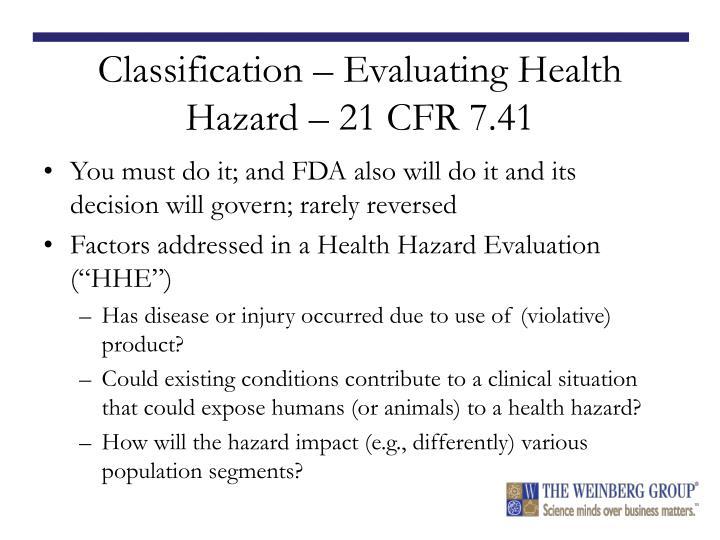 Classification – Evaluating Health Hazard – 21 CFR 7.41