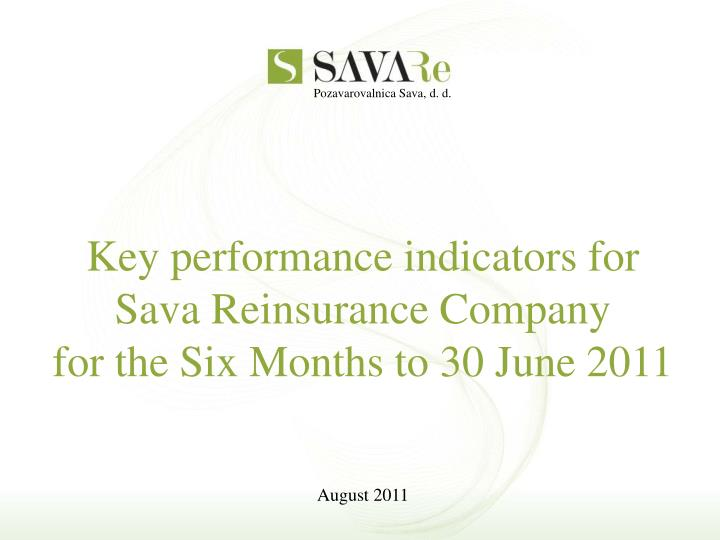 Key performance indicators for Sava Reinsurance Company