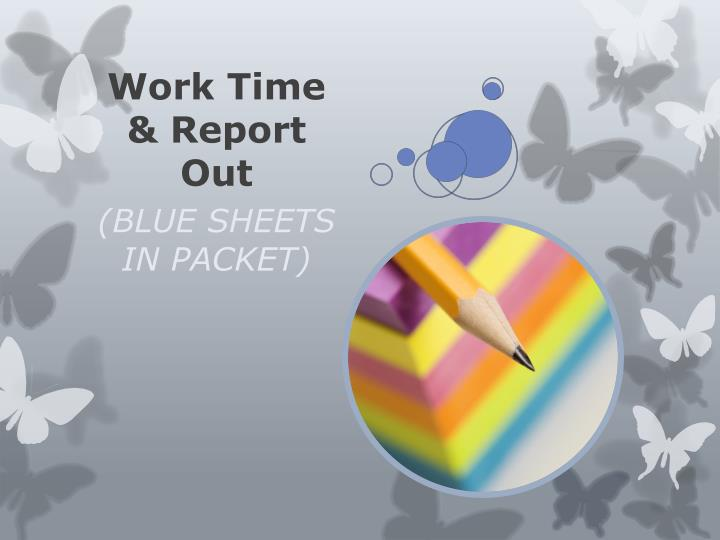 Work Time & Report Out